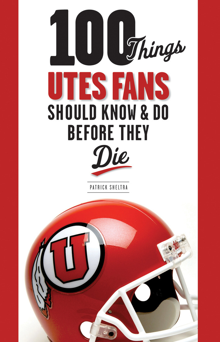 100 Things Utes Fans Should Know Before They Die was written by longtime Ute fan, and occasional Block U poster, Patrick Sheltra