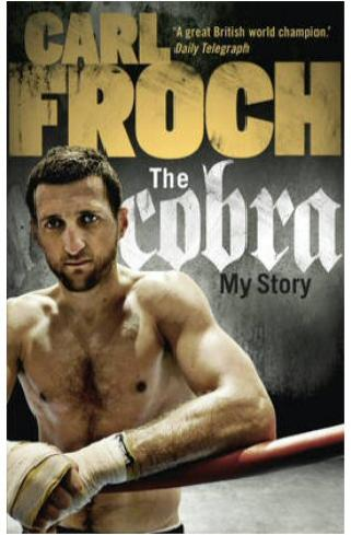 """Carl Froch's new book """"The Cobra: My Story"""" details his career, but is light on real impact."""