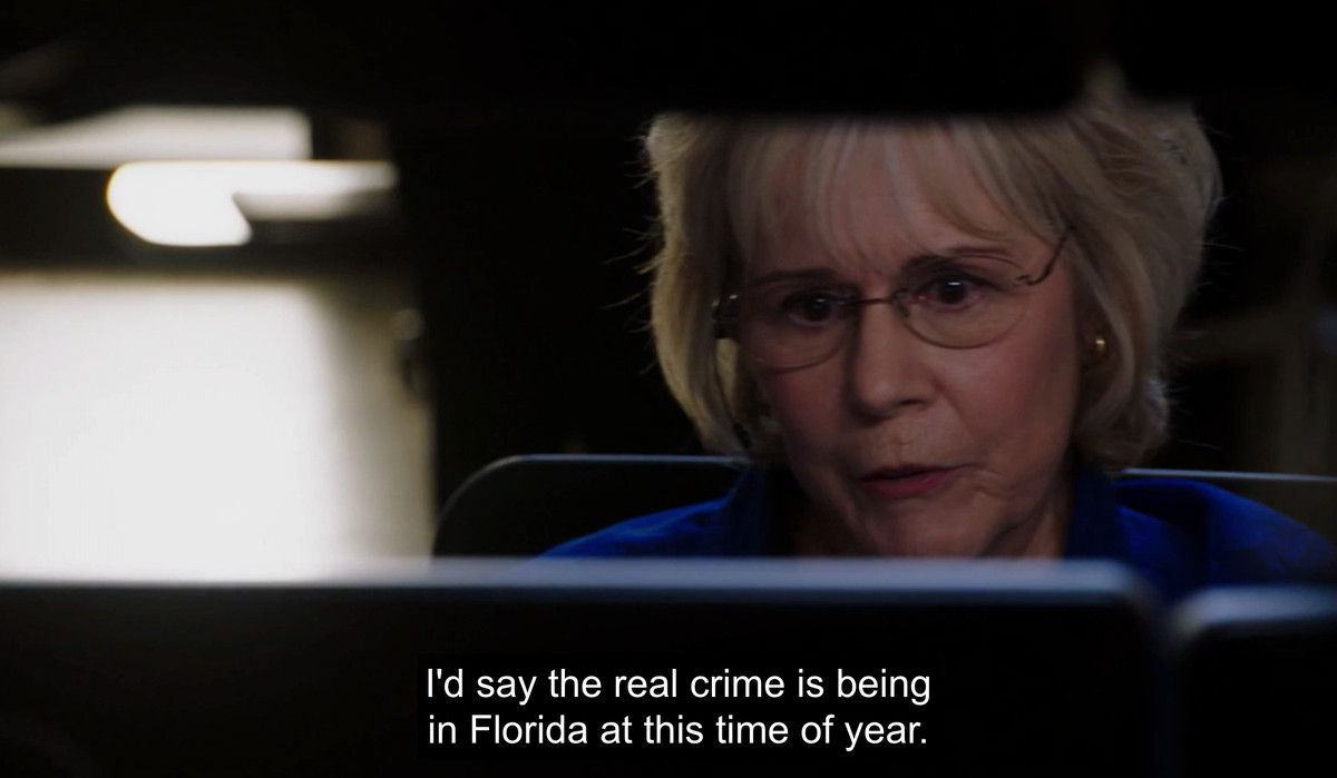 """Gloria saying, """"I'd say the real crime is being in Florida at this time of year"""""""