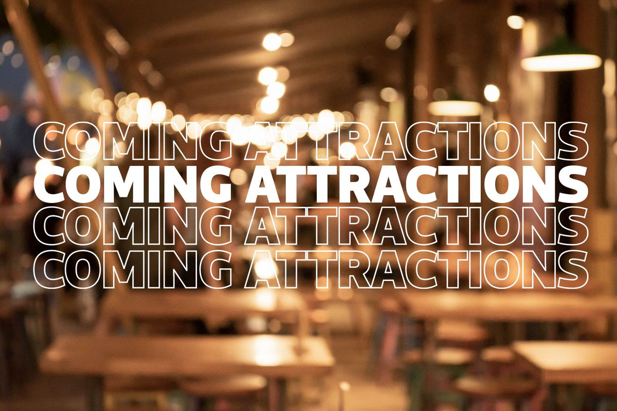 """A blurred image of tables and overhanging lighting strings, with the words """"coming attractions"""" graphically overlaid"""