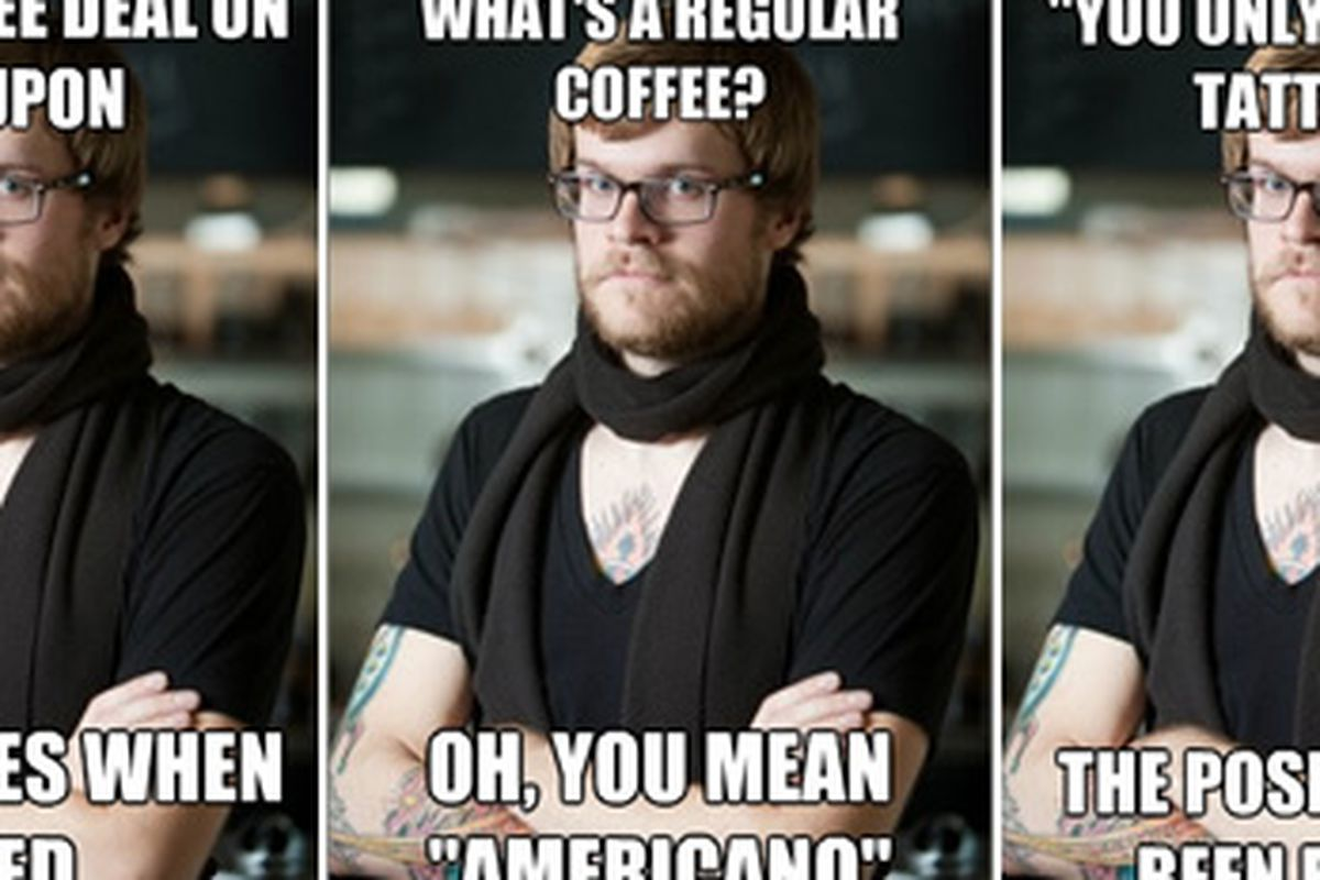 The Hipster Barista Meme Is A Thing Now Eater