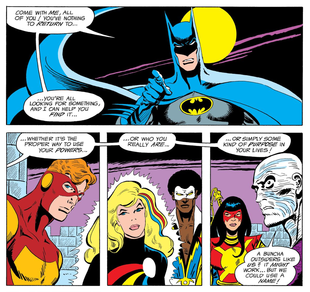 """Whether the Outsiders — Geo-Force, Halo, Black Lightning, Katana, and Metamorpho — are looking for the proper way to use their powers, who they really are, or """"simply some kind of purpose in your lives,"""" Batman says he can help them find it, in Batman and the Outsiders #2, DC Comics (1983)."""