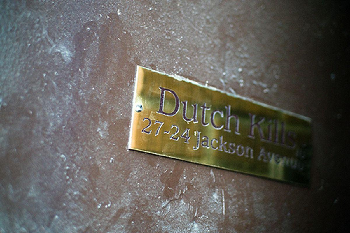 Dutch Kills, Opening Tonight