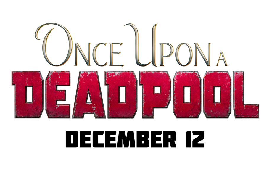 De grofgebekte anti-held keert terug in de bioscoop met Once Upon A Deadpool