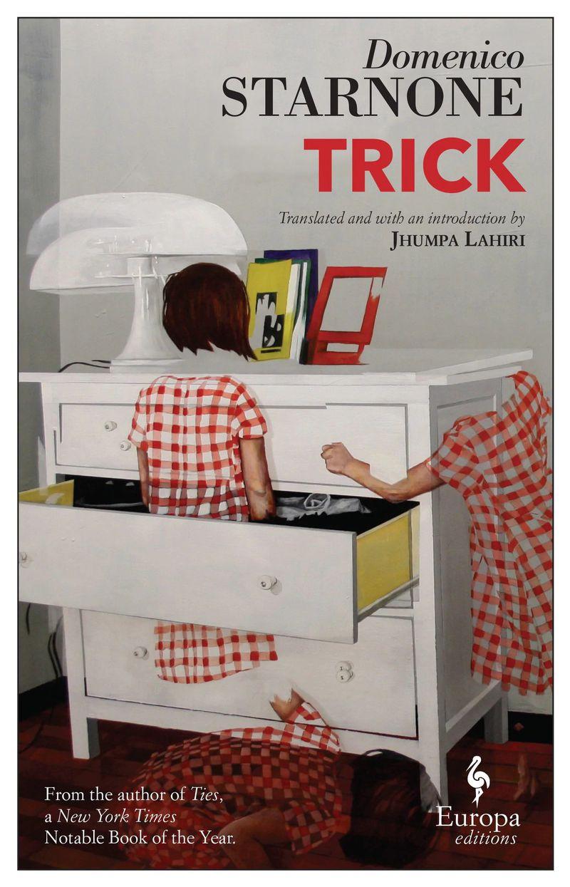 Trick by Domenico Starnone, translated by Jhumpa Lahiri