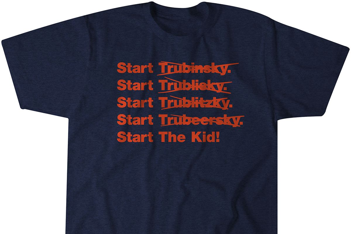 4058a5c5613 Bears need to start Mitchell Trubisky so get your Start The Kid ...