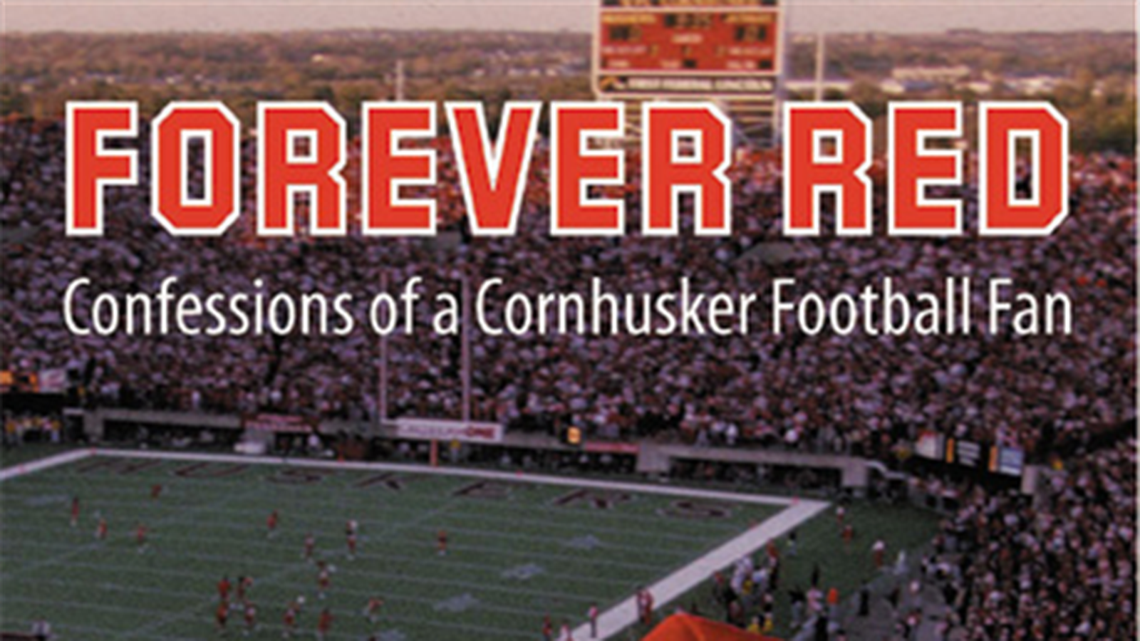 Forever Red: Update Coming To A Great Husker Book - Corn Nation