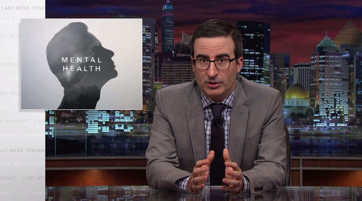 John Oliver on mental health.