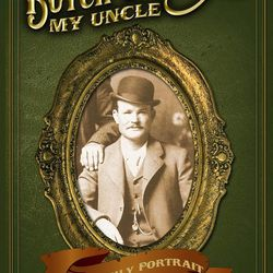 """""""Butch Cassidy, My Uncle"""" is by Bill Betenson."""