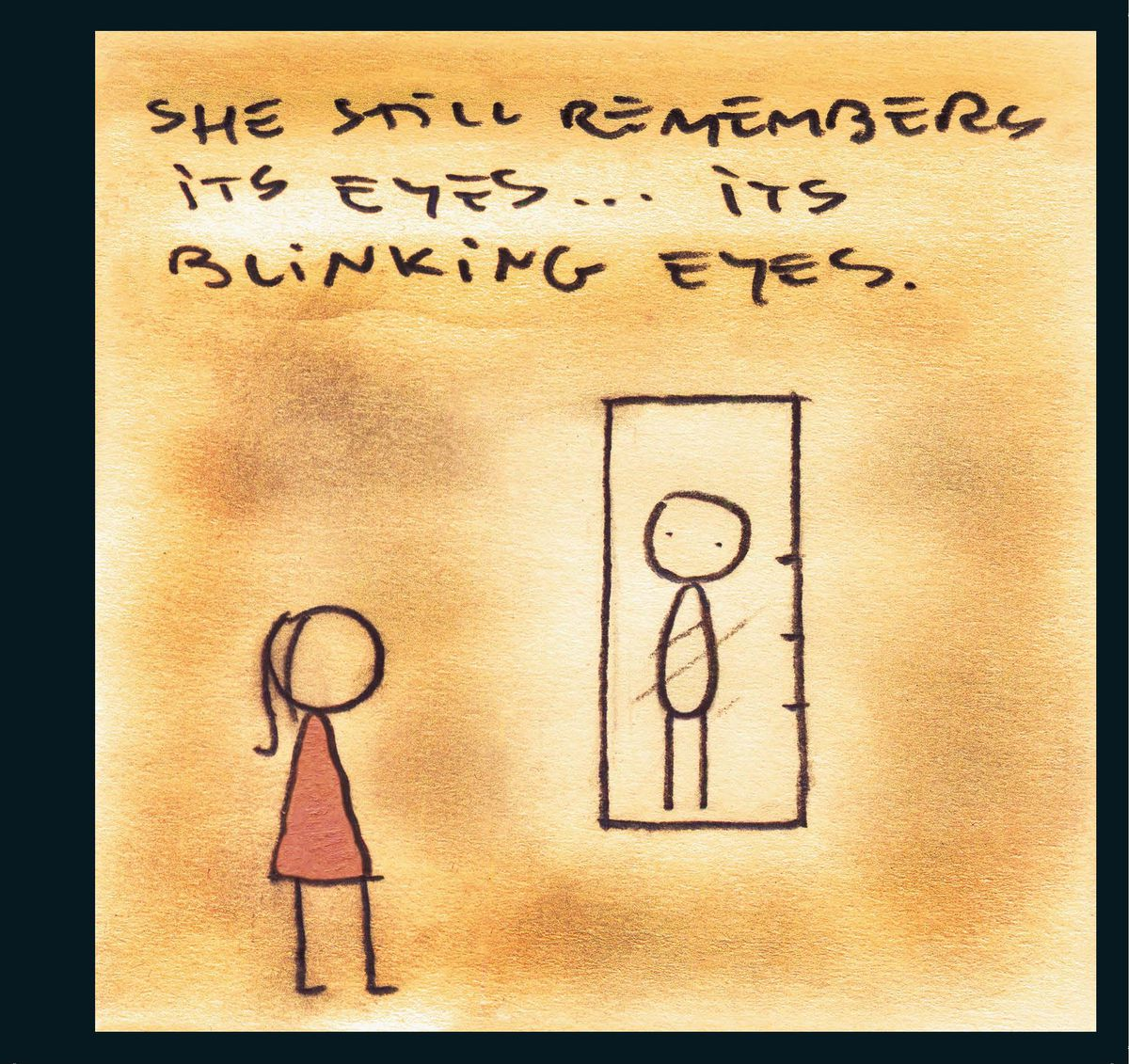 """An image of two stick figures with the text """"She Still Remembers Its Eyes ... Its Blinking Eyes."""""""