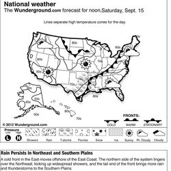 The Weather Underground forecast for Saturday, Sept. 15, 2012 says a cold front in the East moves offshore of the East Coast. The northern side of the system lingers over the Northeast, kicking up widespread showers, and the tail end of the front brings more rain and thunderstorms to the Southern Plains.