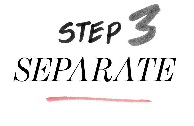 Step 3: Separate