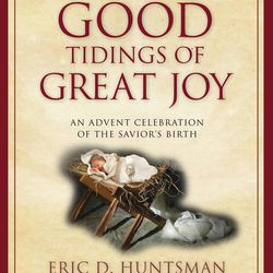"""Eric D. Huntsman shares one of his family's Christmas traditions of a daily devotional from Dec. 1 to Dec. 24 in an appendix of the recently published """"Good Tidings of Great Joy."""""""