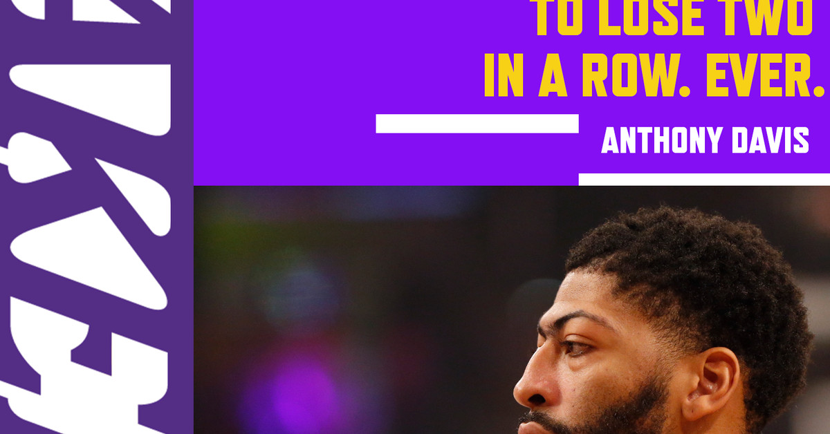 Davis, LeBron and rest of Lakers never want to lose twice in a row - Silver Screen and Roll