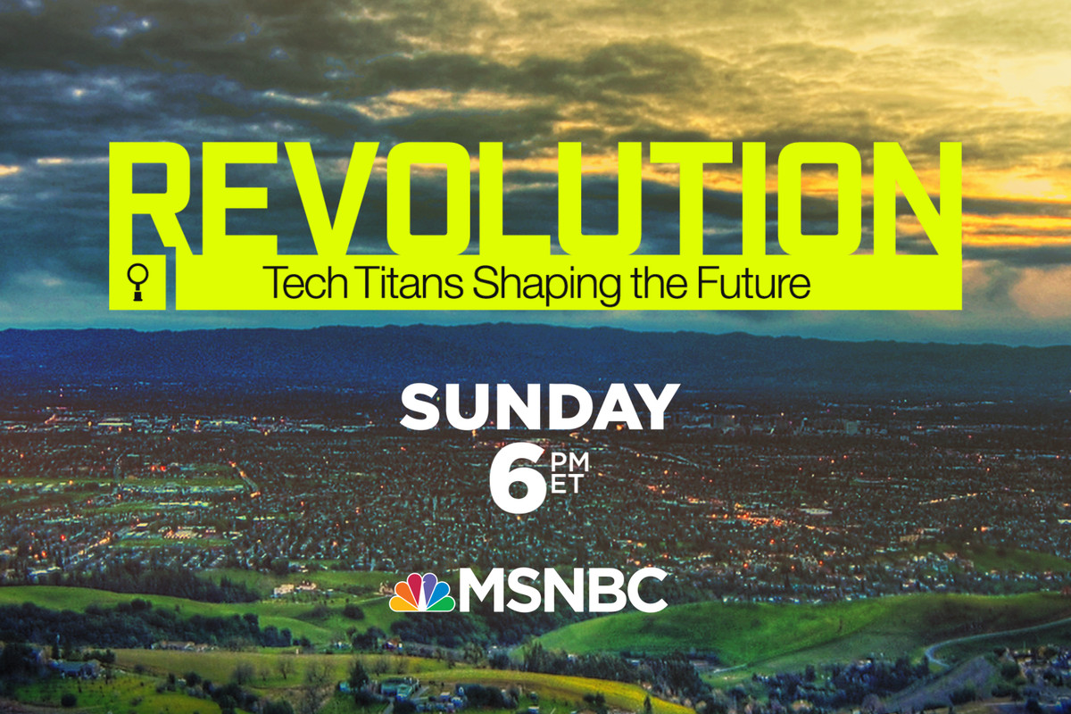 """""""Revolution: Tech Titans Shaping the Future,"""" Sunday at 6 on MSNBC"""