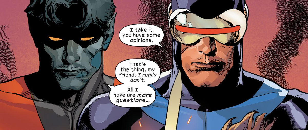 """""""I take it you have some opinions,"""" Cyclops says to Nightcrawler. """"All I have are more questions,"""" he responds, in X-Men #7, Marvel Comics (2020)."""