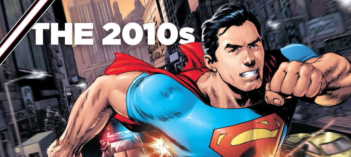 Superman dashes through Metropolis streets in a t-shirt and cape. Text reads: The 2010s.