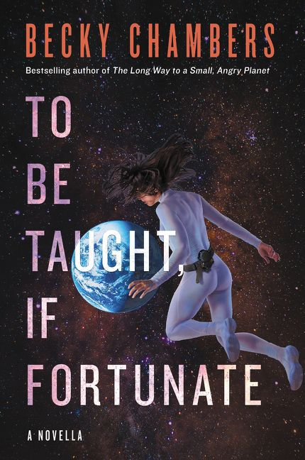 """Cover of """"To Be Taught If Fortunate"""" by Becky Chambers"""