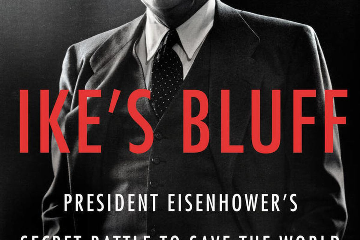"""This book cover image released by Little, Brown and Company shows """"Ike's Bluff: President Eisenhower's Secret Battle to Save the World,"""" by Evan Thomas."""