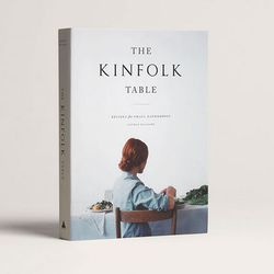 <i>The Kinfolk Table: Recipes for Small Gatherings</i> at <b>Olives & Grace</b>, $40