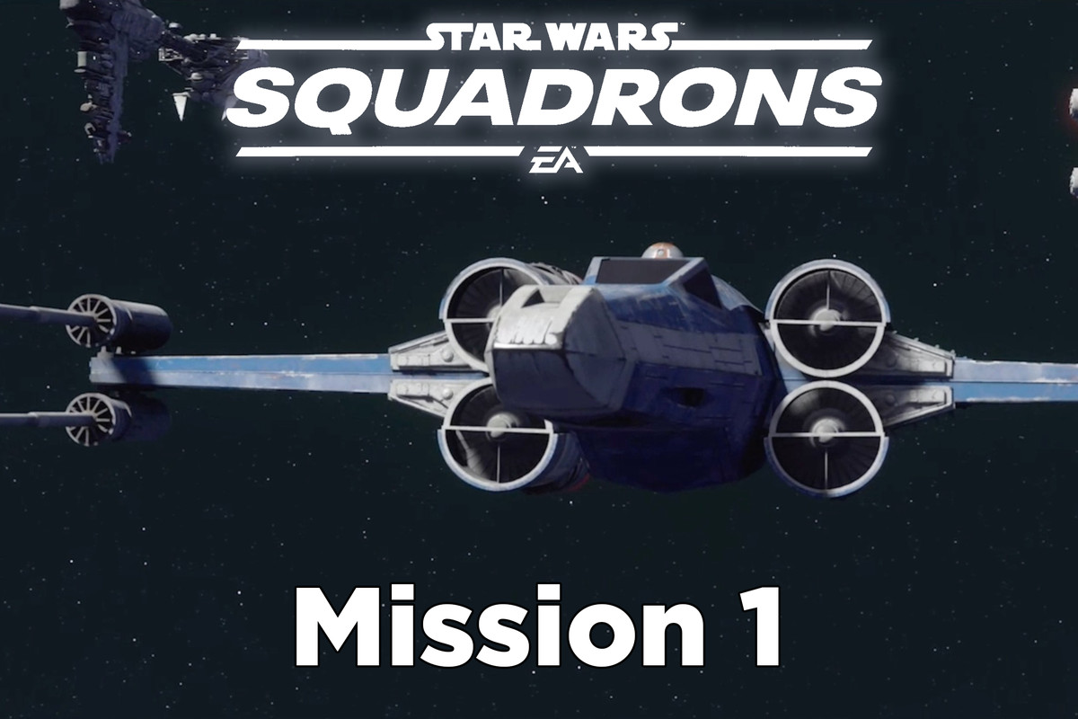 Star Wars Squadrons guide: Mission 1 – Form the Vanguard tips and walkthrough