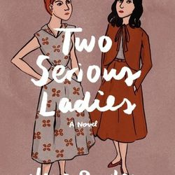 """<b>Two Serious Ladies</b> by Jane Bowles. """"A fabulous reprint of an unusual adventure, in which two very serious ladies remove themselves from the ordinary and go calmly to pieces in their own unusual ways. Beer, the tropics, ditched husbands and charming"""