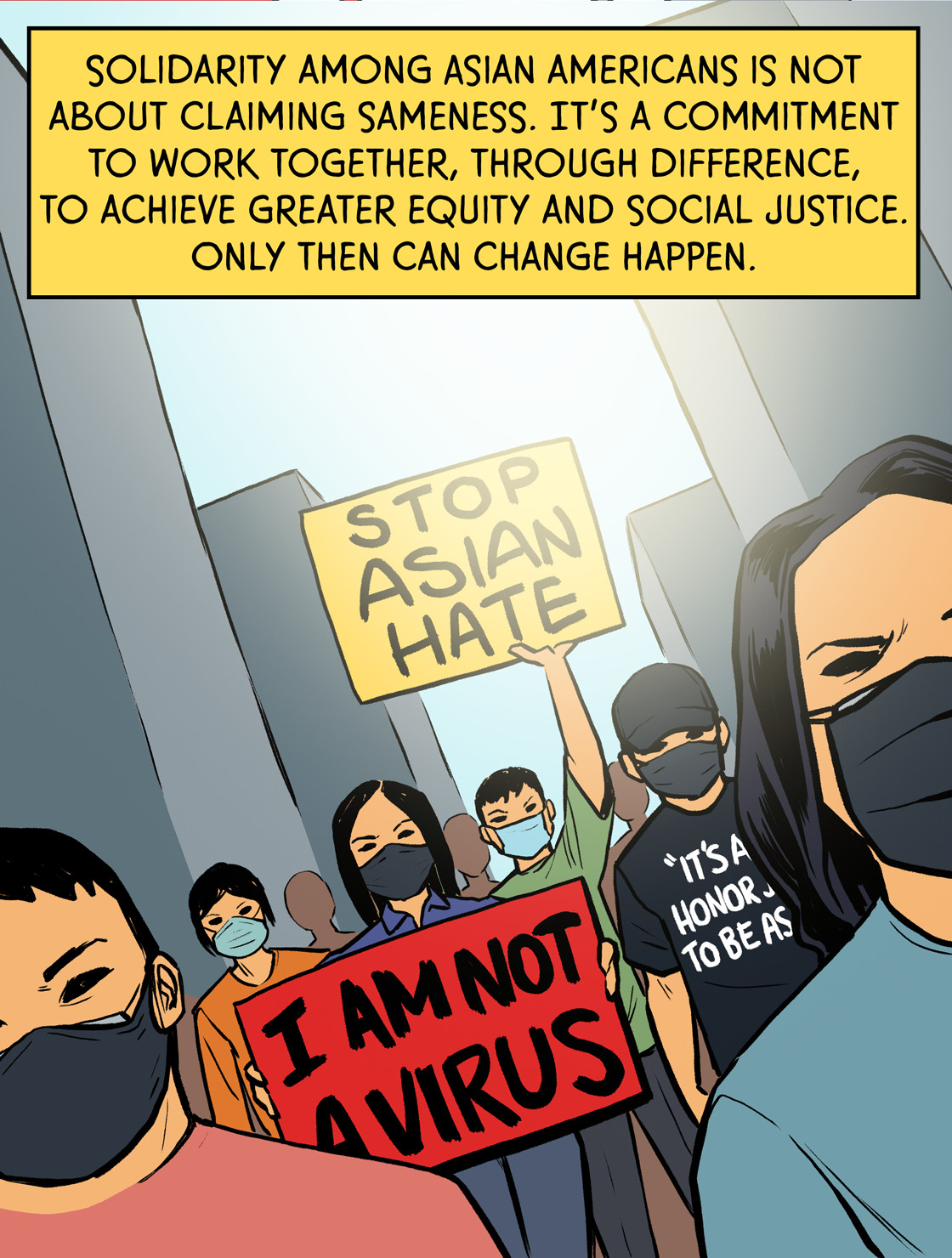 Solidarity among Asian Americans is not about claiming sameness. It is a commitment to work together in and through difference to achieve greater equity and social justice. Only then can change happen.