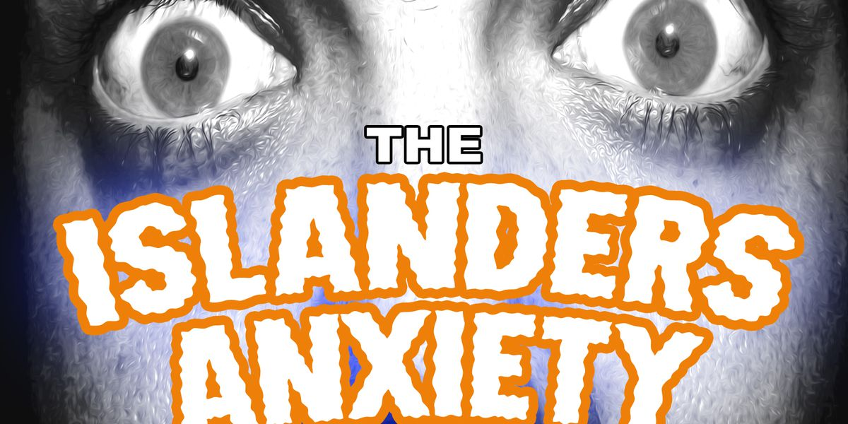 Islanders Anxiety - Episode 167 - A Lot Has Happened