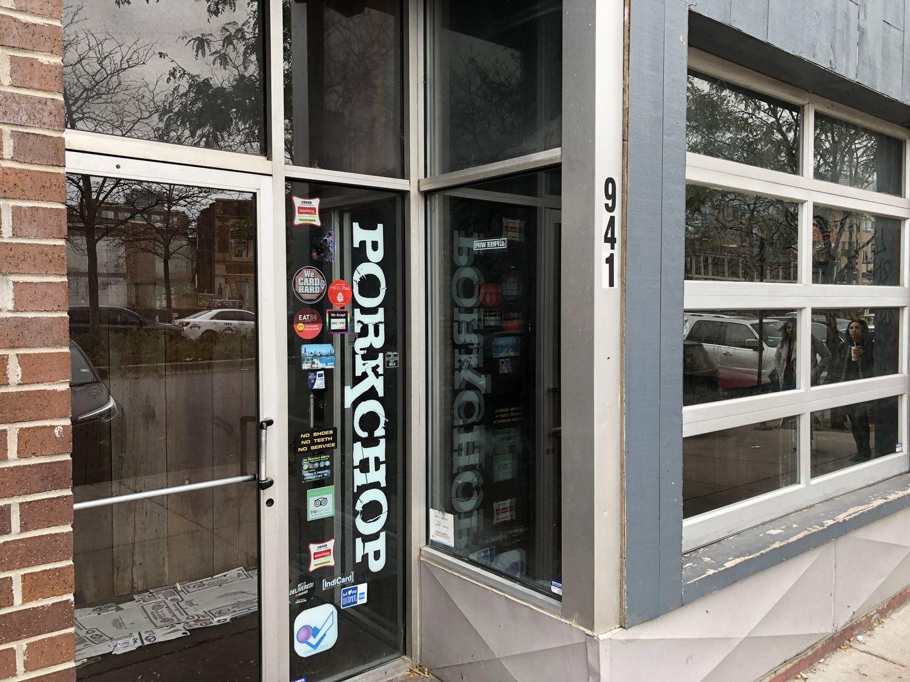Porkchop is closed in West Loop.