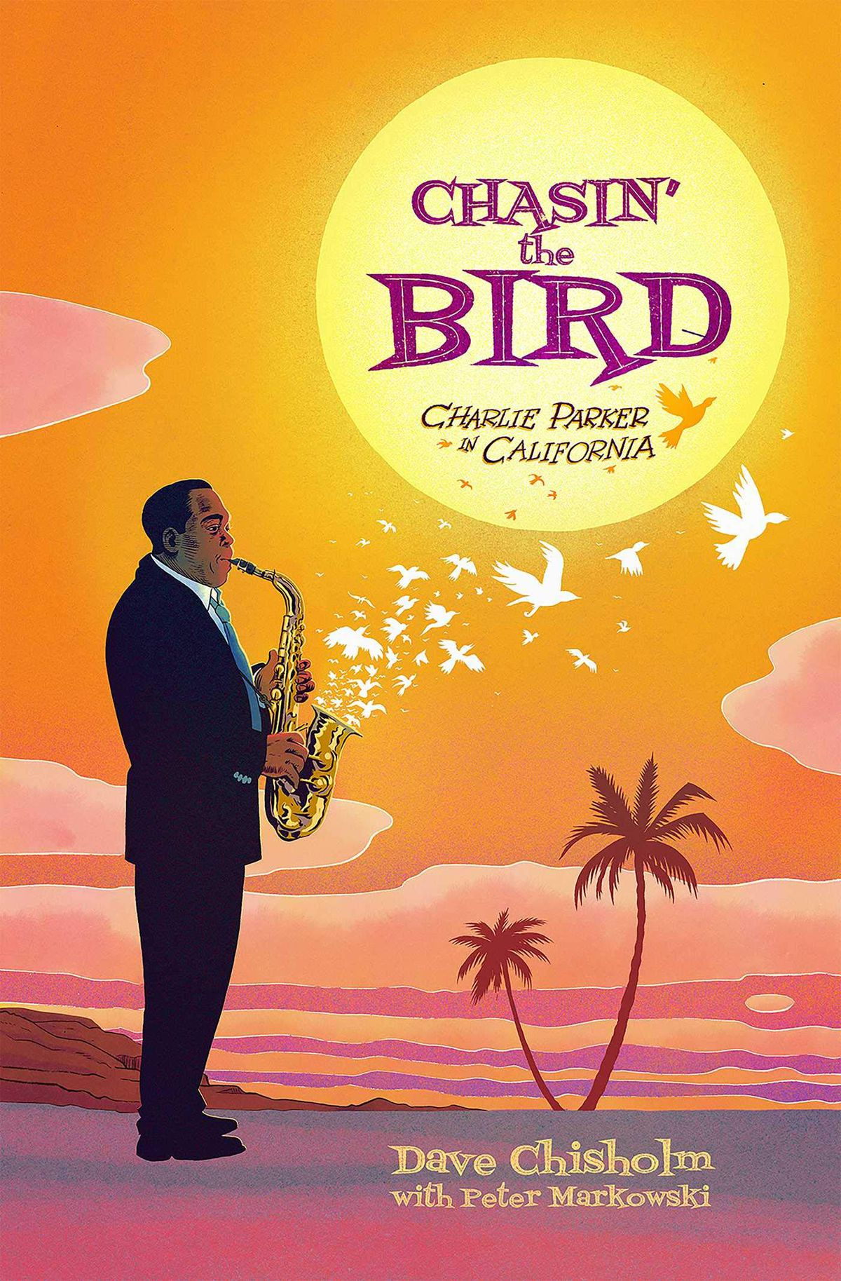Charlie Parker plays saxophone in the desert, as white doves fly from its bell, on the cover of Chasin' the Bird: Charlie Parker in California (2020).