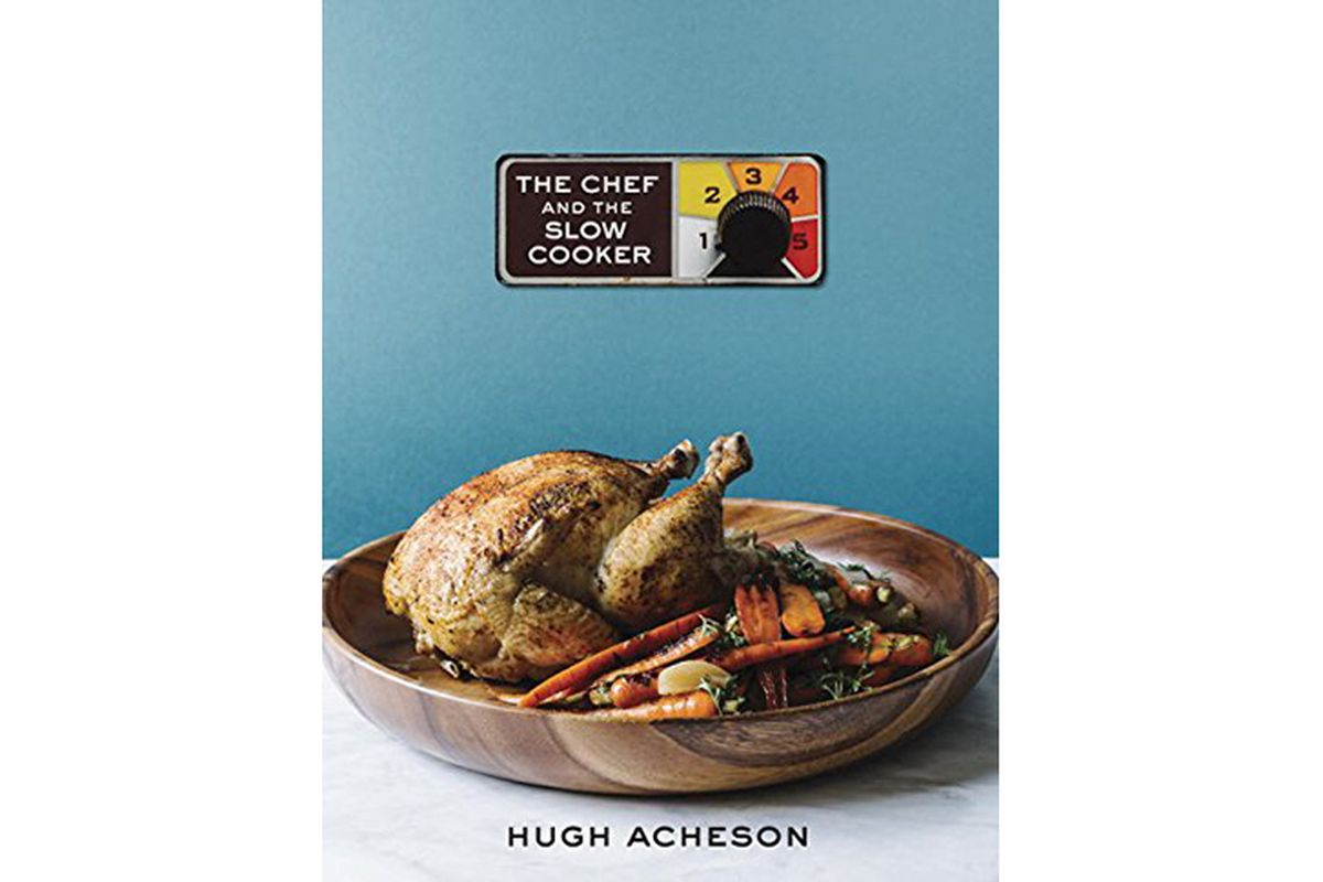 Cover for Hugh Acheson's The Chef And The Slow Cooker