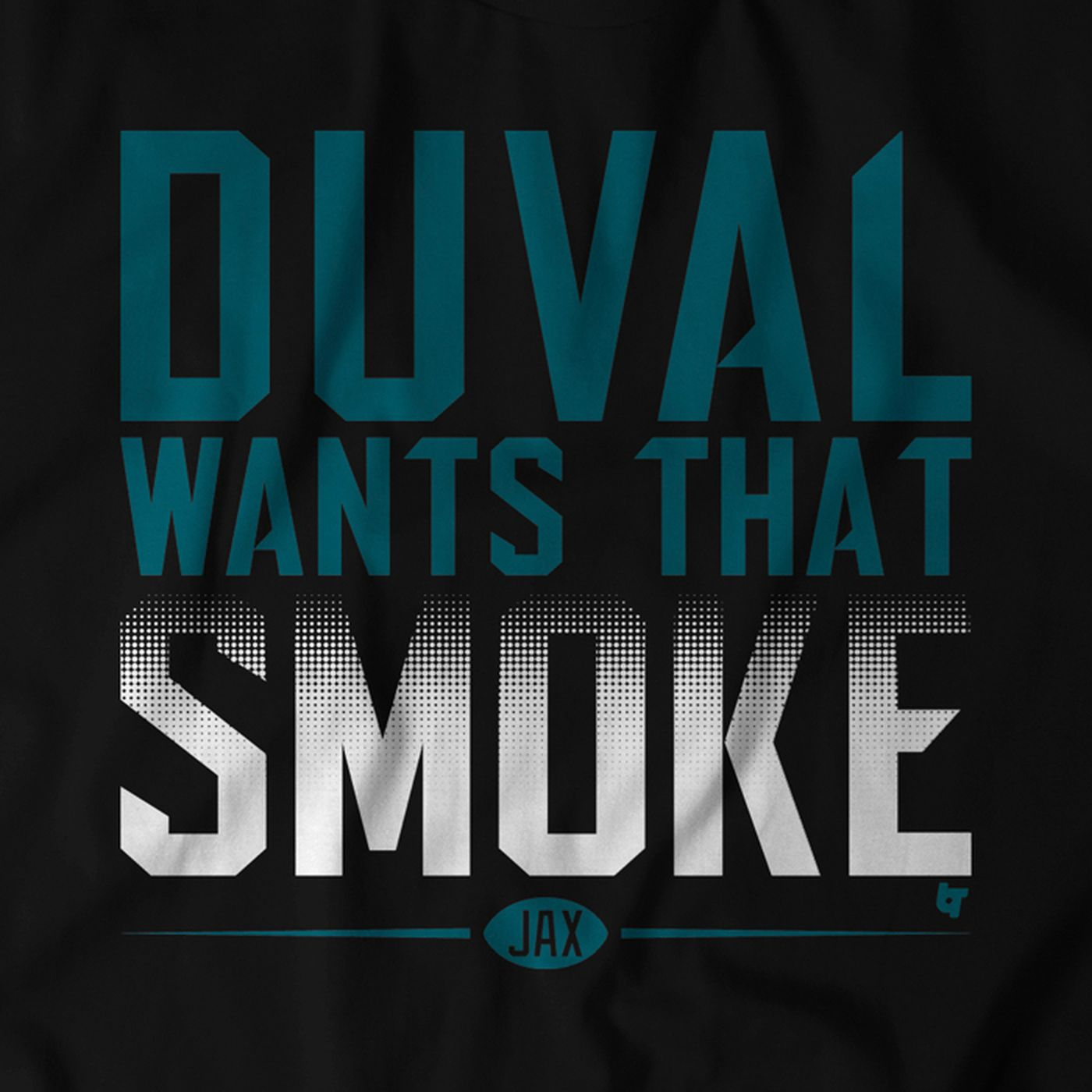 brand new f0f6e d8216 Duval Wants That Smoke shirt now available - Big Cat Country