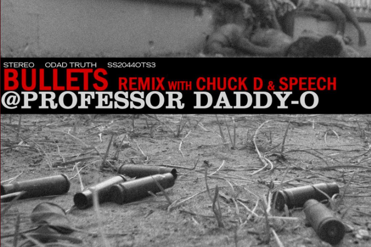 """Daddy-O, Chuck D, and Speech - """"Bullets (Remix)"""""""