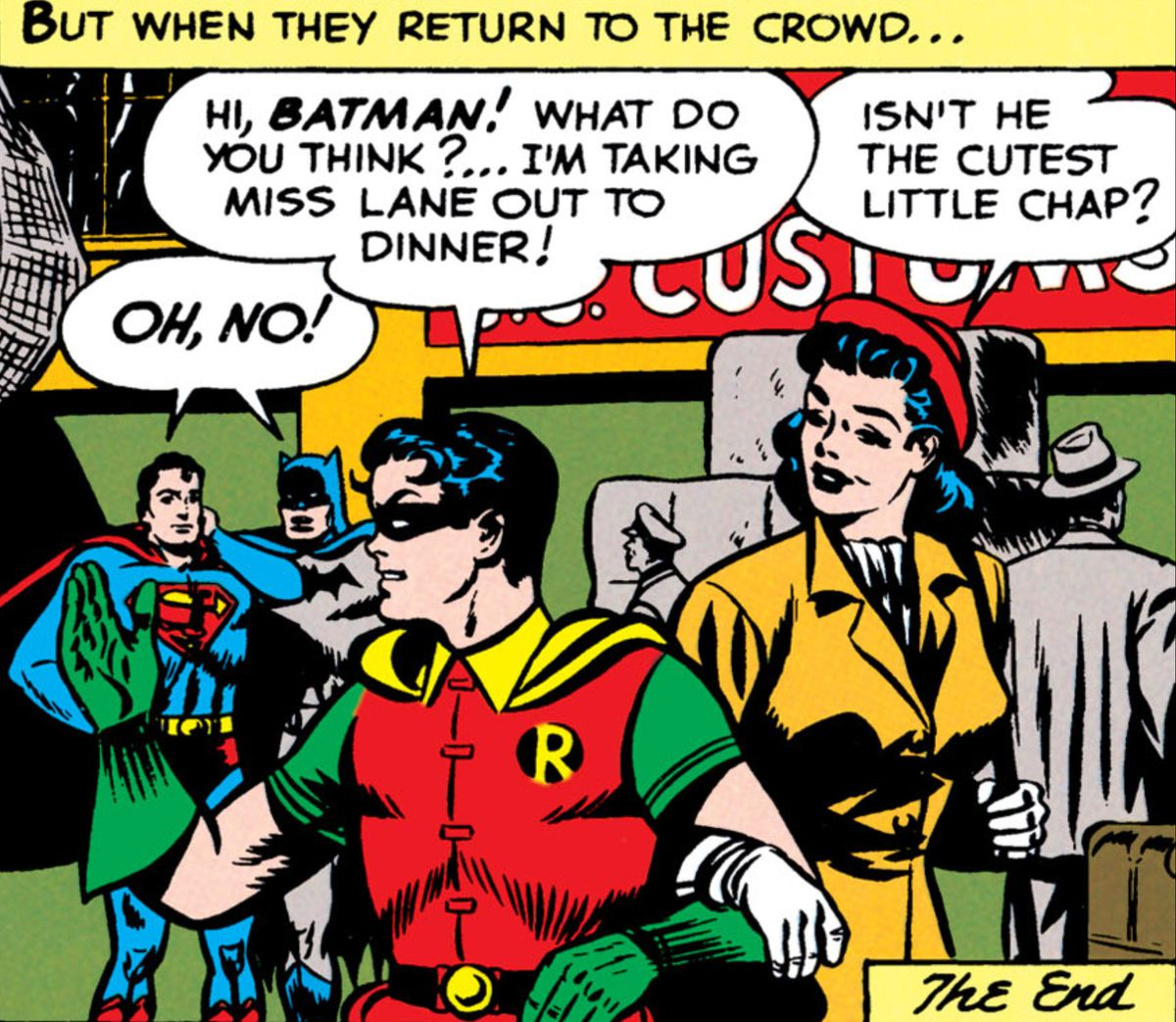 """""""Hi, Batman!"""" says Robin as he takes Lois by the arm, """"What do you think? I'm taking Miss Lane out to dinner!"""" """"Isn't he the cutest little chap?"""" says Lois, as Batman and Superman exclaim """"OH, NO!"""" in Superman #76, DC Comics (1952)."""