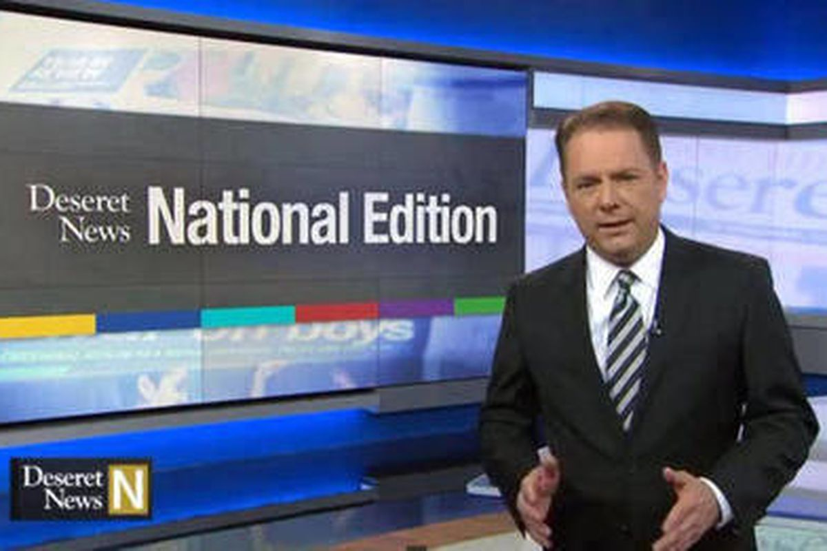 Deseret News National Edition with Dave McCann.