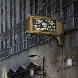 A positive message on the marquee at the Lyric Opera of Chicago, 20 N. Upper Wacker Dr., during the coronavirus pandemic, Monday afternoon, April 6, 2020.