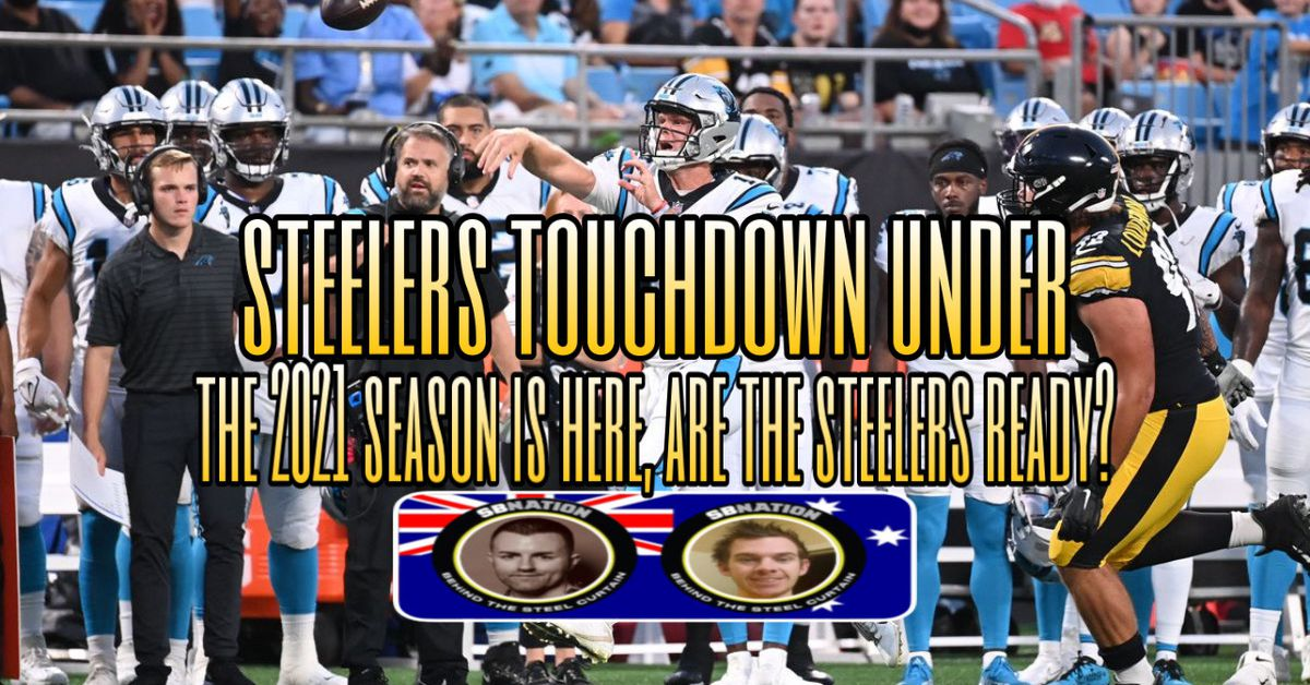 The 2021 season is here, are the Steelers ready? - Behind the Steel Curtain