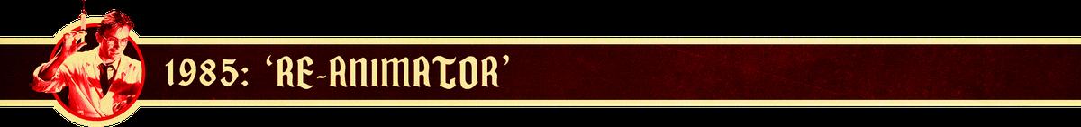 1985: 'Re-Animator'