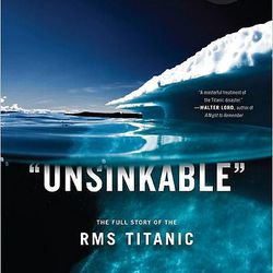 """""""Unsinkable: The Full Story of the RMS Titanic"""" is now in paperback."""