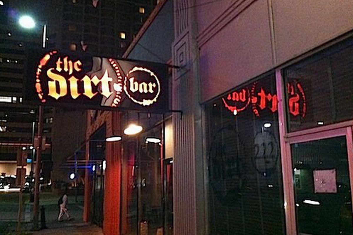 The Dirt Bar downtown.
