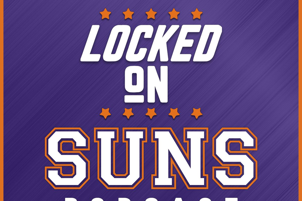 Locked On Phoenix Suns Podcast: Vince Marotta discusses the new culture