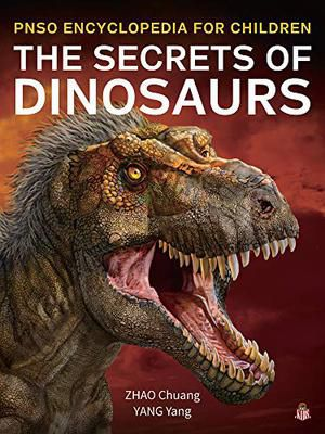 """""""The Secrets of Dinosaurs"""" by Zhao Chuang and Yang Yang."""