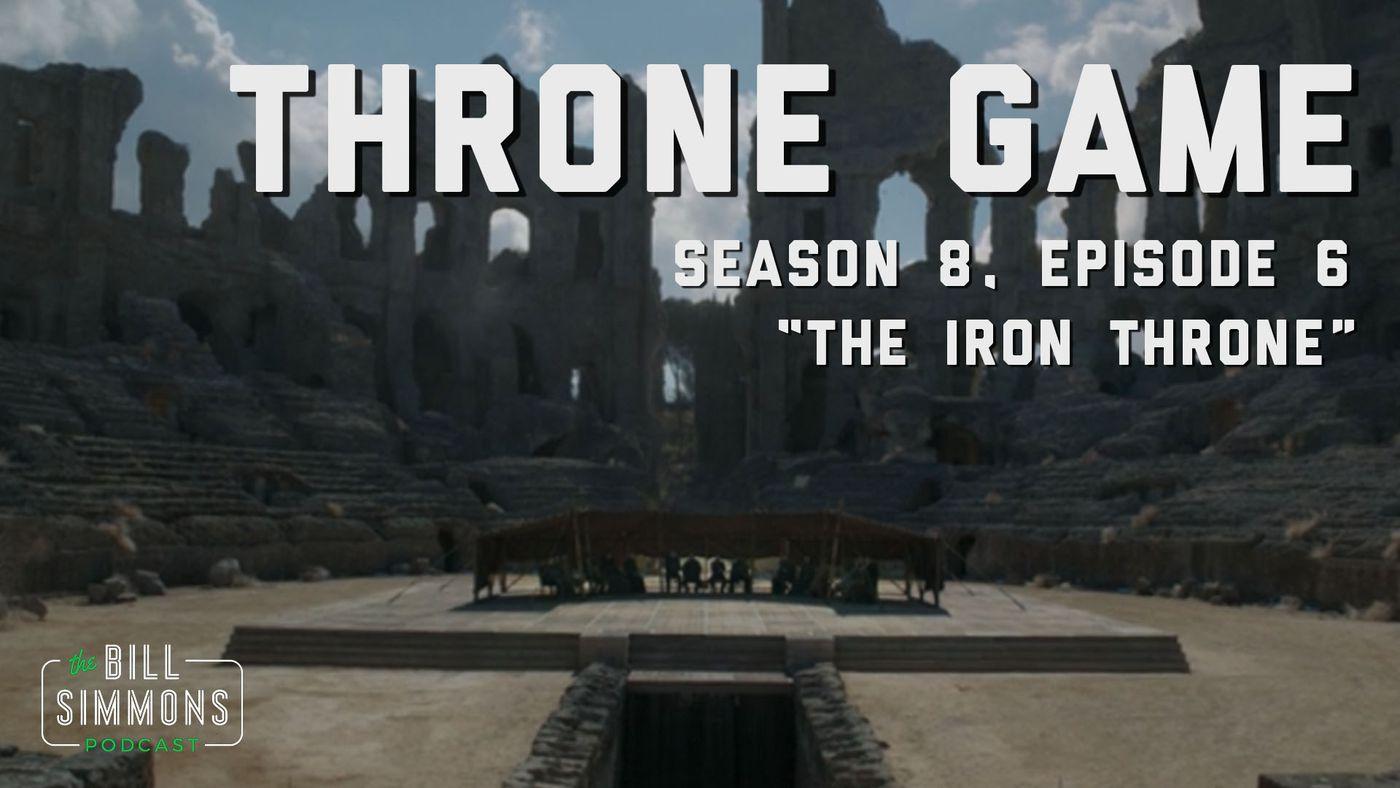 """Throne Game: """"The Iron Throne"""" Season 8, Episode 6"""