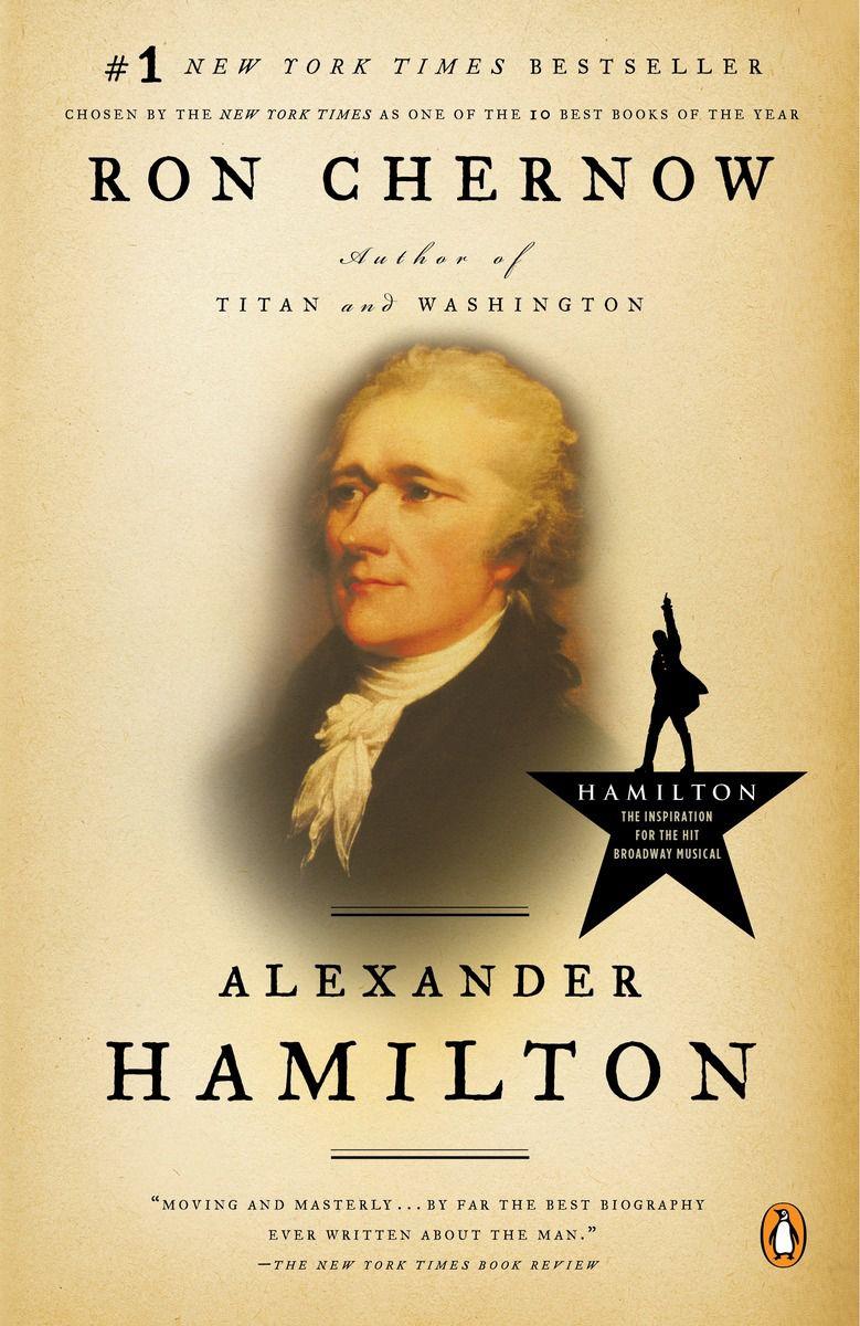 "The cover of Ron Chernow's biography, ""Alexander Hamilton,"" the book that inspired Lin-Manuel Miranda's hit musical, ""Hamilton."" (Photo: Courtesy of Penguin/Random House)"