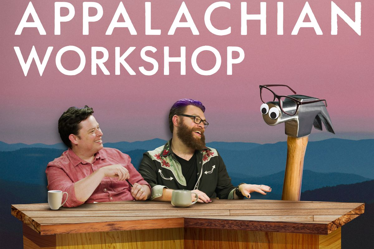 """Text reads """"The New Appalachian Workshop"""". Below the text is a photo of Justin McElroy, with Travis to his left. They are seated at a wood desk. On the right is a human-sized hammer with googly eyes and glasses. Text on the desk reads """"Featuring the McElroy Brothers but not Griffin"""""""