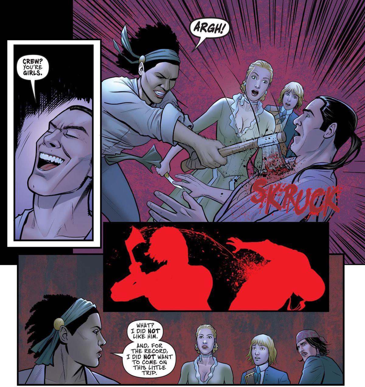 """Un pirata se burla de la idea de una tripulación exclusivamente femenina, después de lo cual Iris le clava sus hachas en el pecho y lo mata. """"¿Qué?"""" les dice a los demás, """"No me agradaba"""", en A Man Among Ye # 4, Image Comics (2021)."""