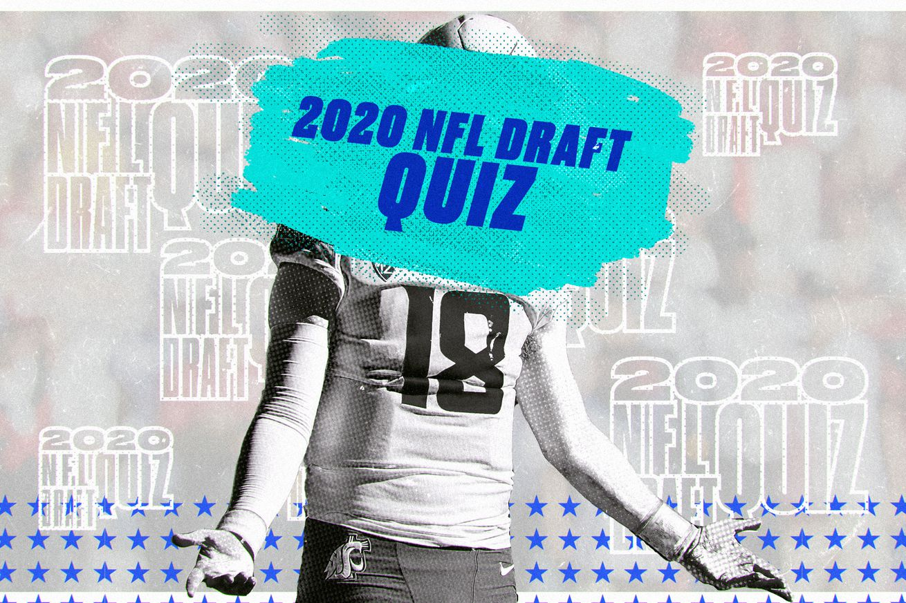 draft quiz.0 - Test your knowledge of the 2020 NFL Draft class with this quiz