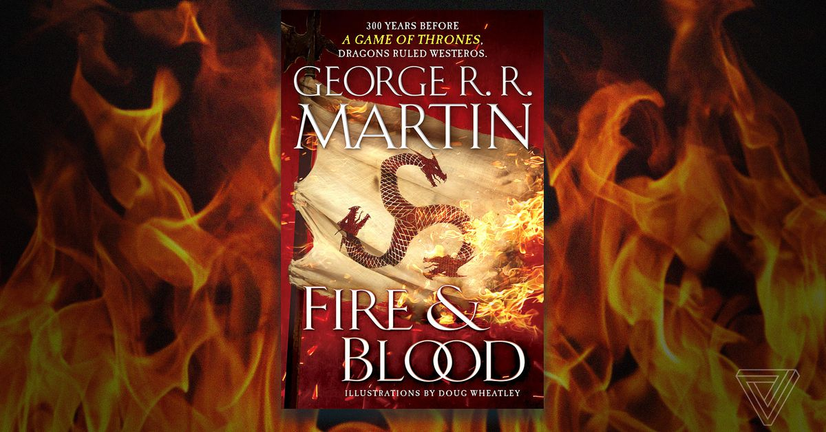 George R.R. Martin will publish Fire and Blood, the 640-page Game of Thrones history book no one asked for, this fall