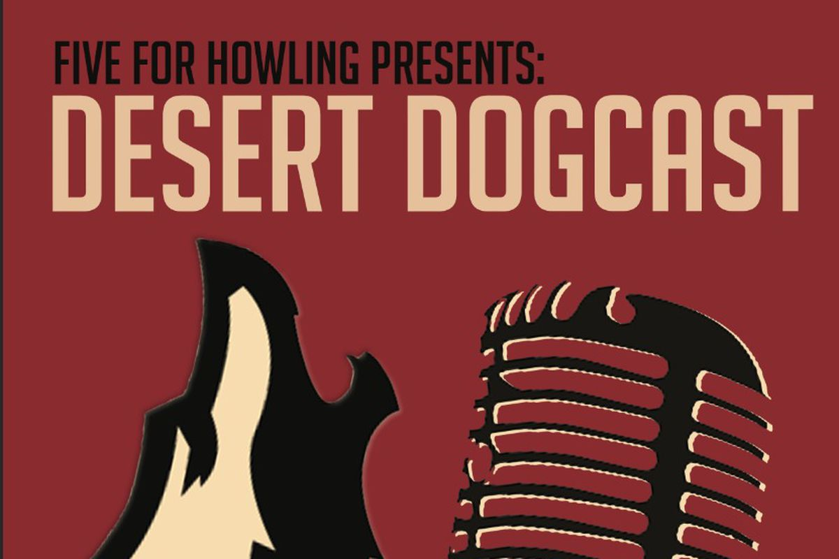 Desert Dogcast #3: First Five-Game Analysis