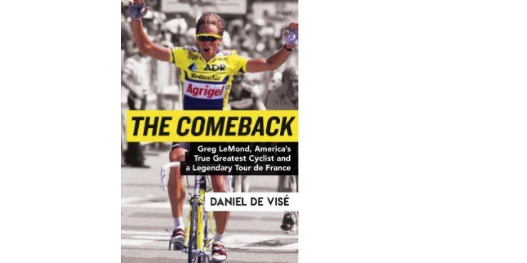 The Comeback – Greg LeMond, the True King of American Cycling, and a Legendary Tour de France is written by Daniel de Visé and published by Atlantic Monthly Press